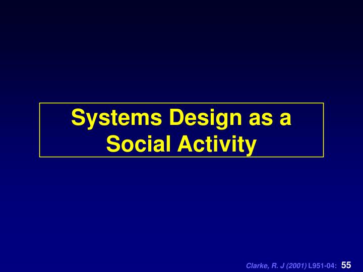 Systems Design as a Social Activity