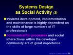 systems design as social activity 3