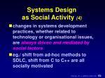 systems design as social activity 4