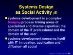 systems design as social activity 5
