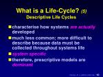 what is a life cycle 5 descriptive life cycles