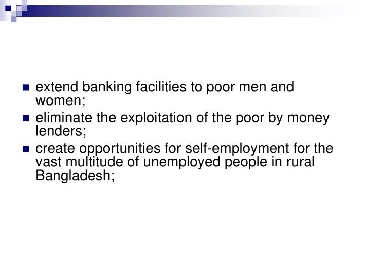 extend banking facilities to poor men and women;