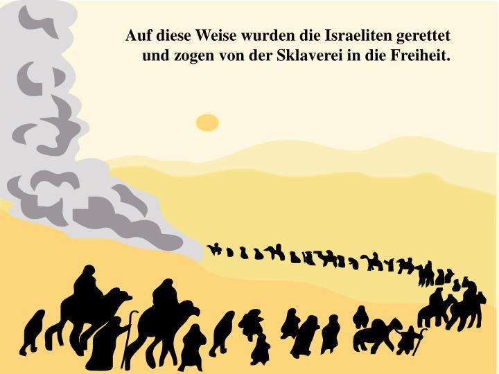 Auf diese Weise wurden die Israeliten gerettet