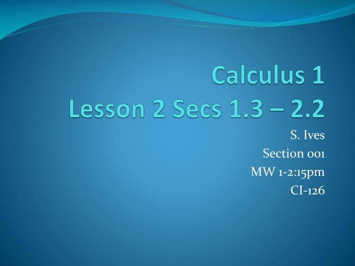 Calculus 1 lesson 2 secs 1 3 2 2