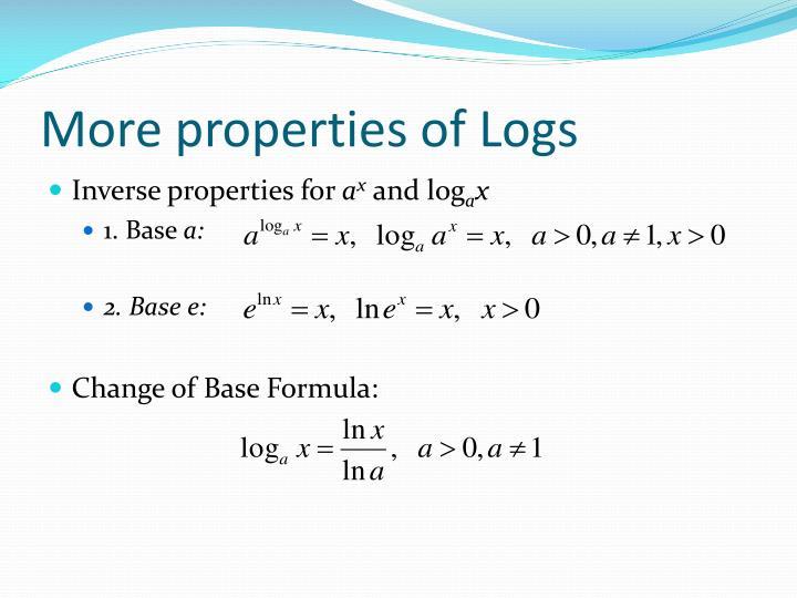 More properties of Logs