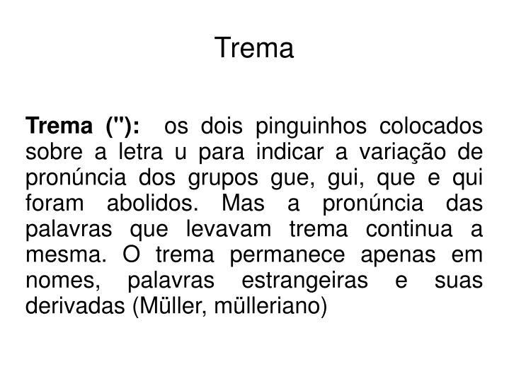 """Trema (""""):"""