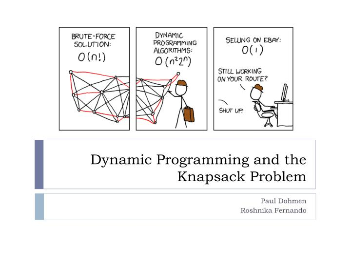 Dynamic programming and the knapsack problem