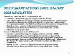 disciplinary actions since january 2008 newsletter1