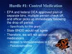 hurdle 1 control medication