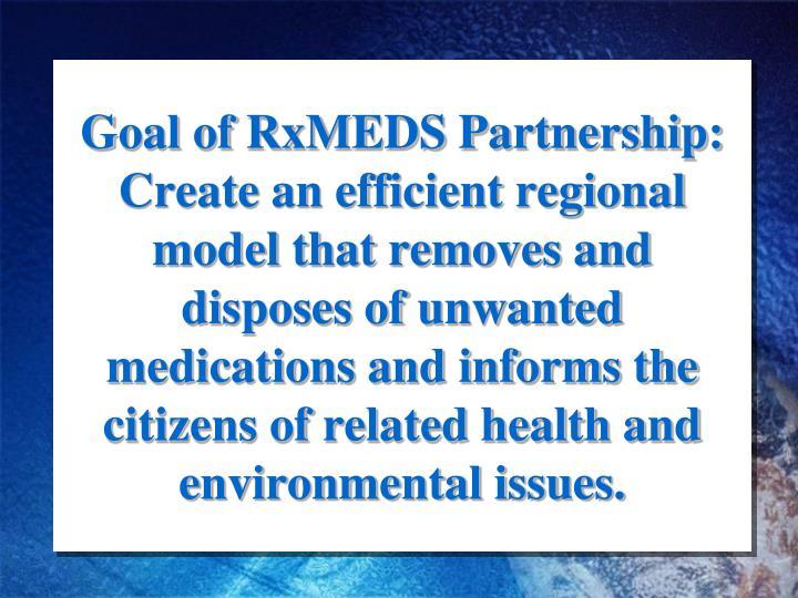 Goal of RxMEDS Partnership:
