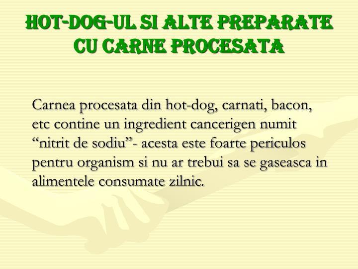 Hot-dog-ul si alte preparate cu carne procesata