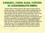 zaharul faina alba cofeina si carbohidratii simpli