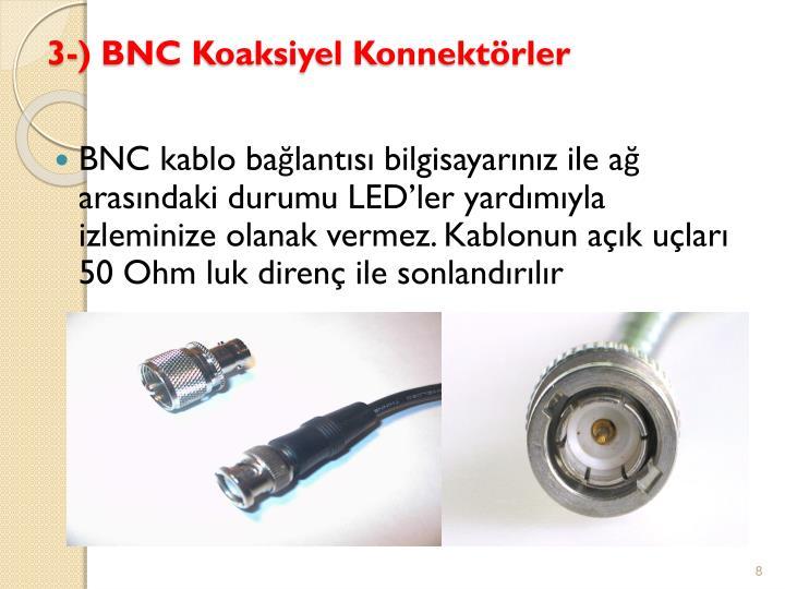 3-) BNC Koaksiyel Konnektörler