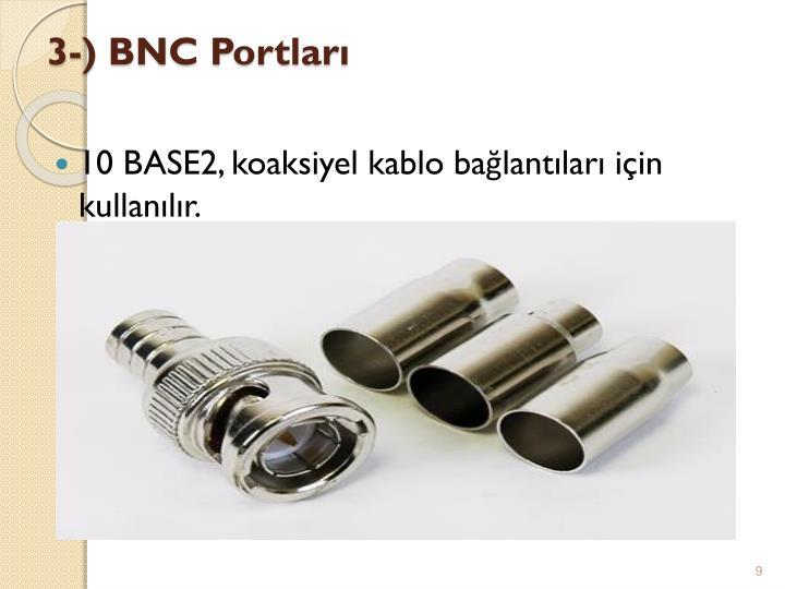 3-) BNC Portları