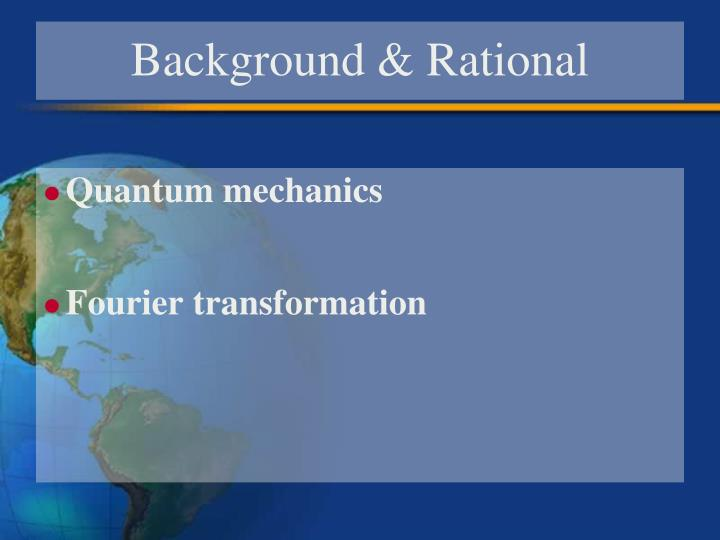 Background & Rational