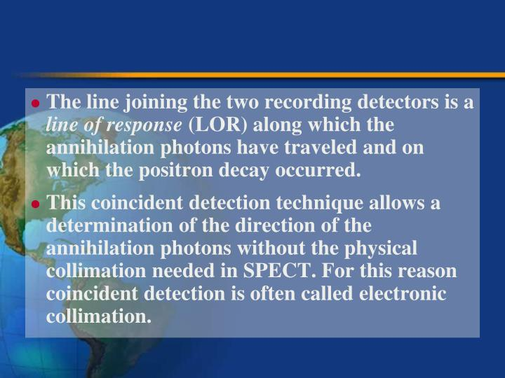 The line joining the two recording detectors is a