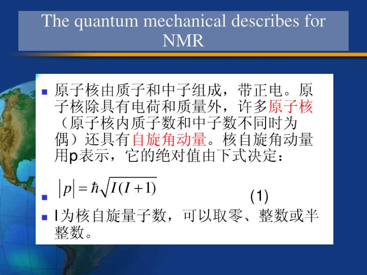 The quantum mechanical describes for NMR