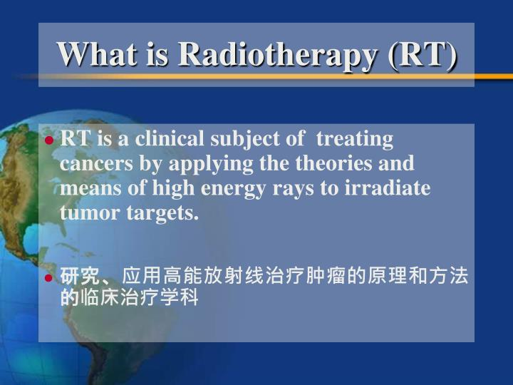 What is Radiotherapy (RT)