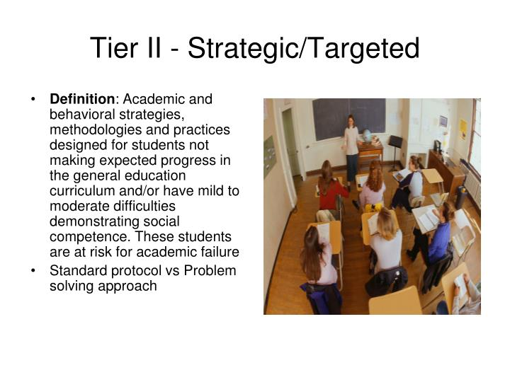 Tier II - Strategic/Targeted