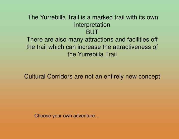The Yurrebilla Trail is a marked trail with its own interpretation