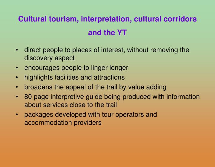 Cultural tourism, interpretation, cultural corridors