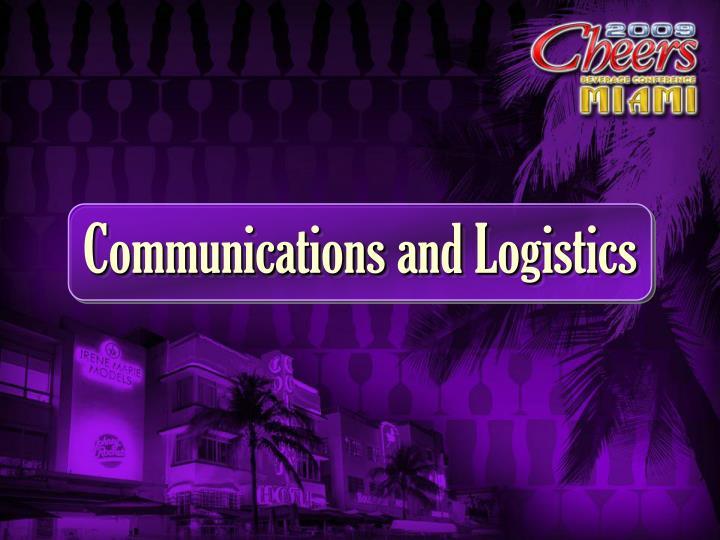Communications and Logistics