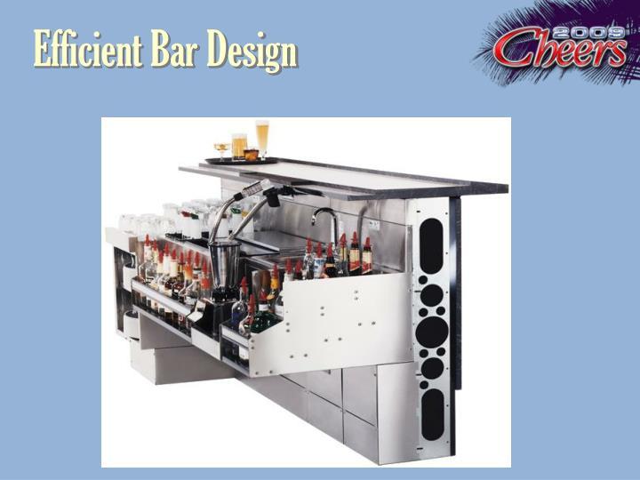 Efficient Bar Design