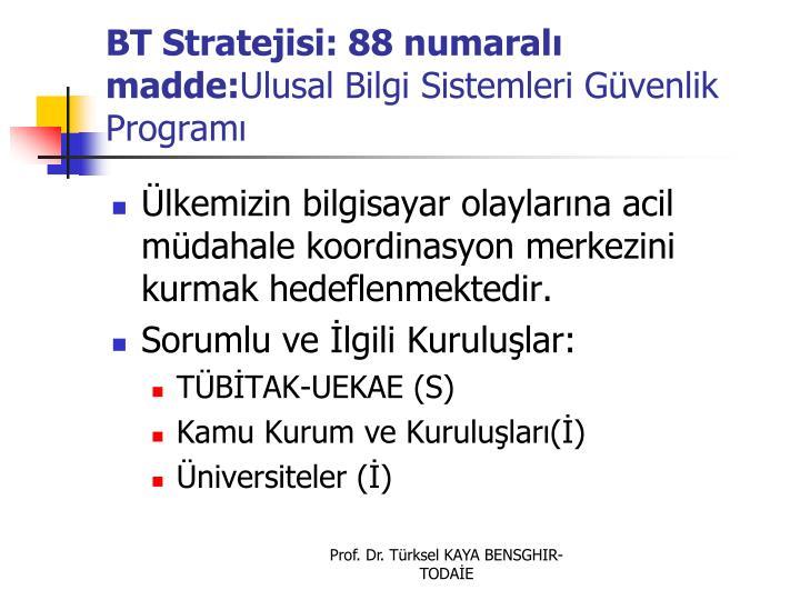 BT Stratejisi: 88 numaral