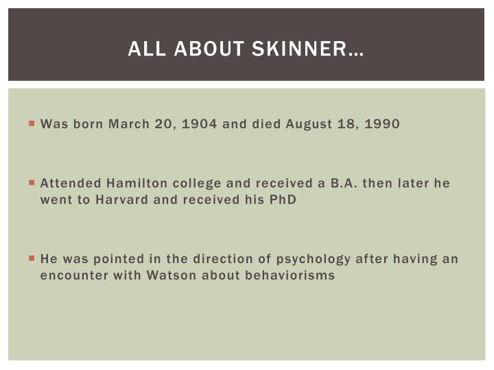 All about skinner…