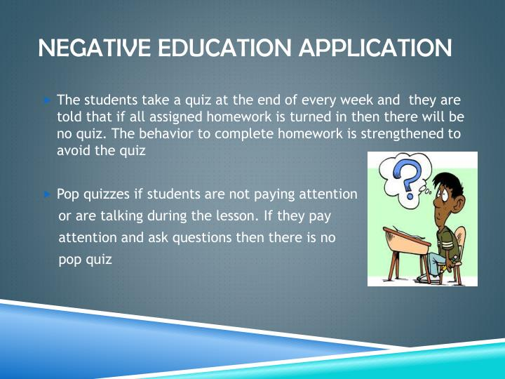 Negative education application