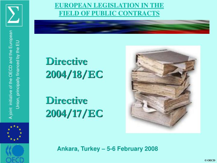 EUROPEAN LEGISLATION IN THE FIELD OF PUBLIC CONTRACTS
