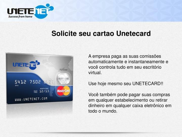 Solicite seu cartao Unetecard
