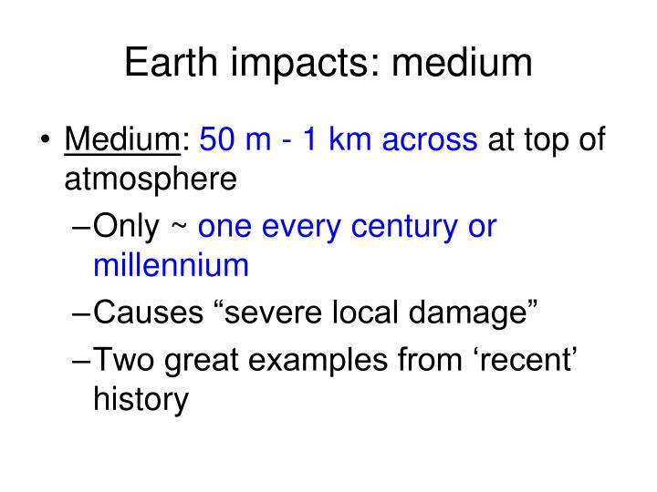 Earth impacts: medium