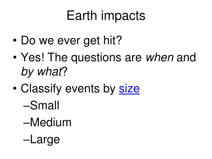 Earth impacts