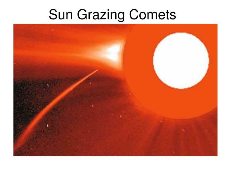 Sun Grazing Comets