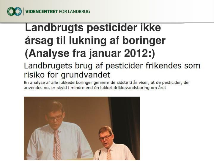 Landbrugts pesticider ikke årsag til lukning af boringer