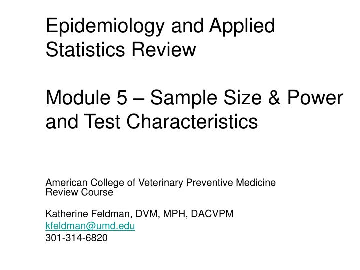 Epidemiology and applied statistics review module 5 sample size power and test characteristics