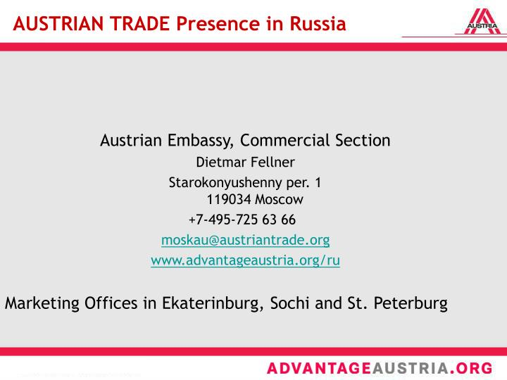 AUSTRIAN TRADE Presence in Russia