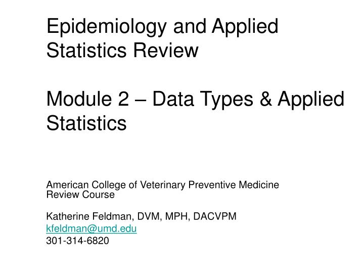 Epidemiology and applied statistics review module 2 data types applied statistics