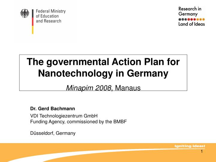 The governmental action plan for nanotechnology in germany minapim 2008 manaus