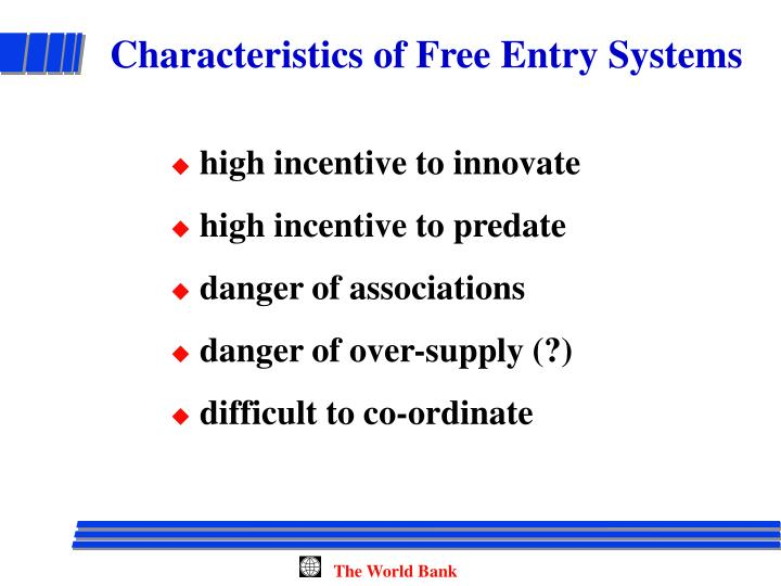 Characteristics of Free Entry Systems