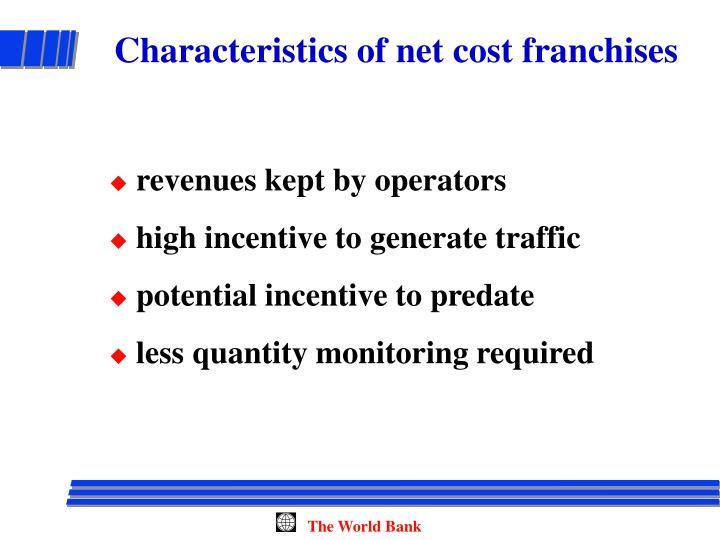 Characteristics of net cost franchises
