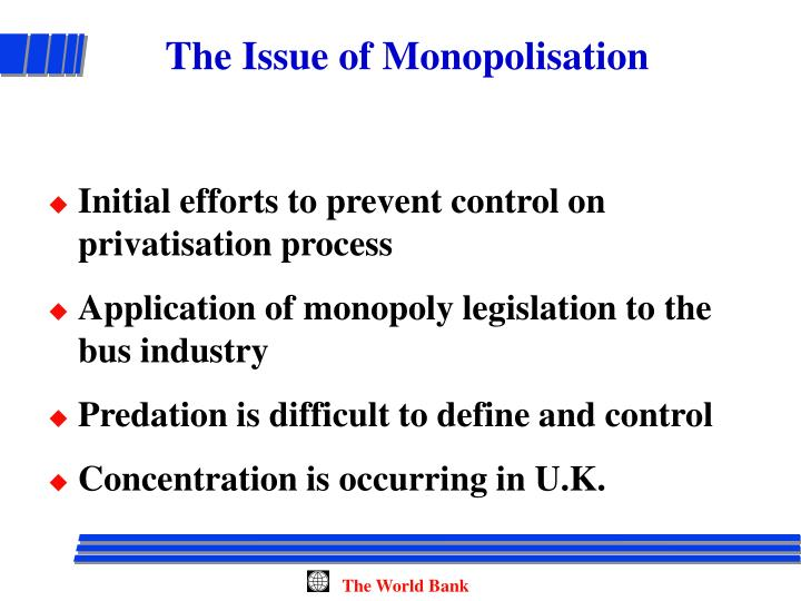 The Issue of Monopolisation