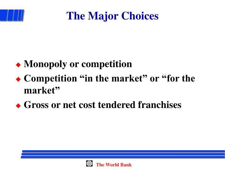 The Major Choices