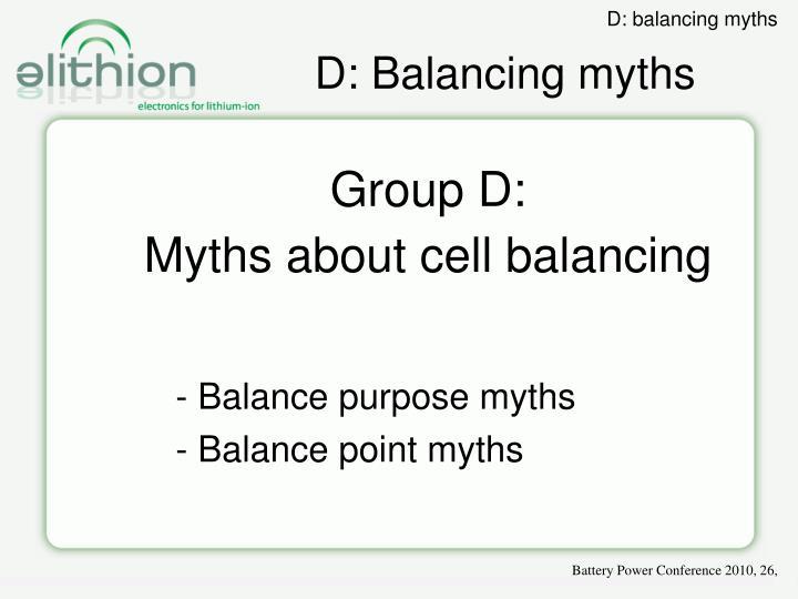 D: Balancing myths