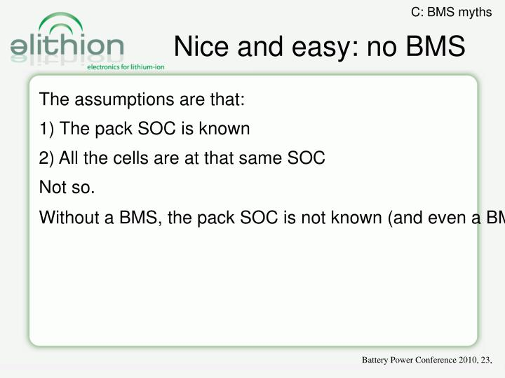 Nice and easy: no BMS