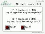 no bms i use a cutoff