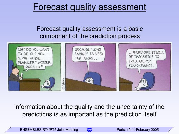 Forecast quality assessment
