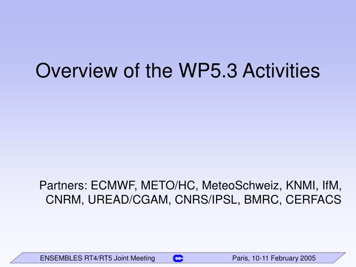 Overview of the WP5.3 Activities