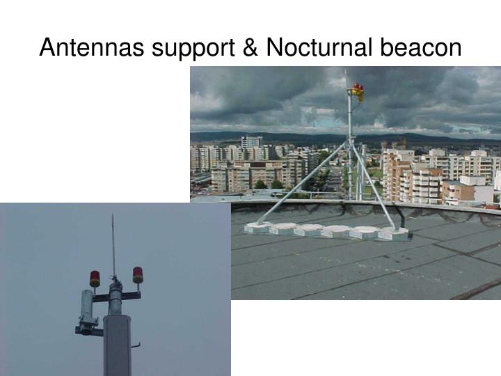 Antennas support & Nocturnal beacon